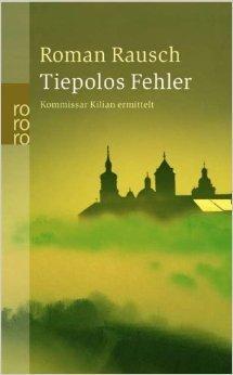 Tiepolos Fehler Roman Rausch