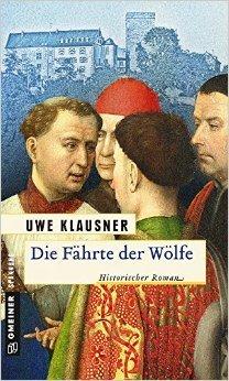 Die Fährte der Wölfe: Historischer Roman  by  Uwe Klausner