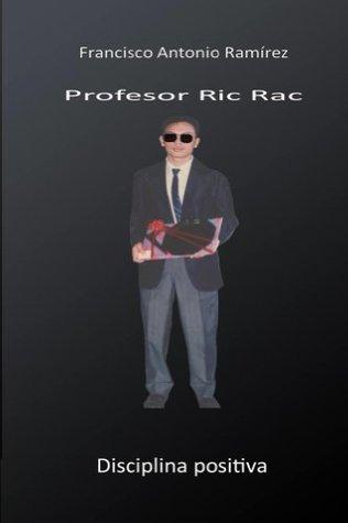 El profesor Ric Rac  by  Francisco Antonio Ramírez Cruz
