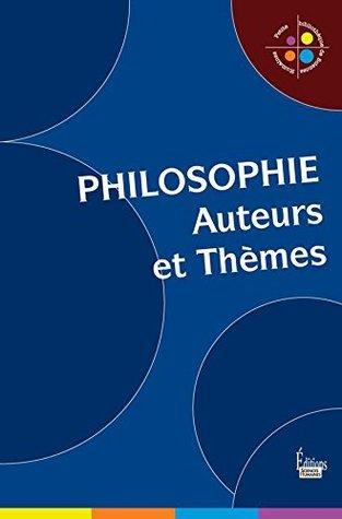 Philosophie: Auteurs et thèmes Collectif