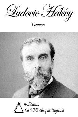 Oeuvres de Ludovic Halévy  by  Ludovic Halévy