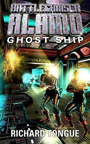 Ghost Ship (Battlecruiser Alamo, #10)  by  Richard Tongue