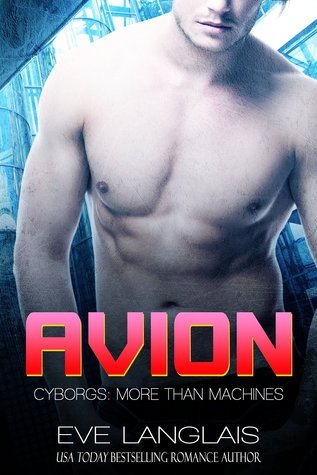 Avion (Cyborgs: More Than Machines, #7) Eve Langlais
