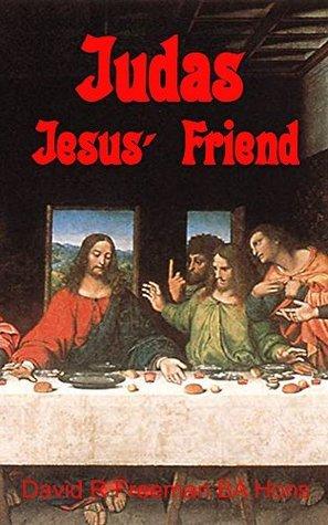Judas - Jesus Friend David R. Freeman