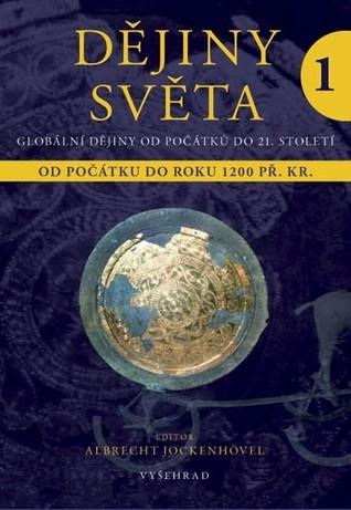 Dějiny světa 1: Od počátku do roku 1200 př. Kr. Walter Demel