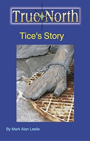 True North: Tices Story (The Last Aliyah Book 1)  by  Mark Alan Leslie