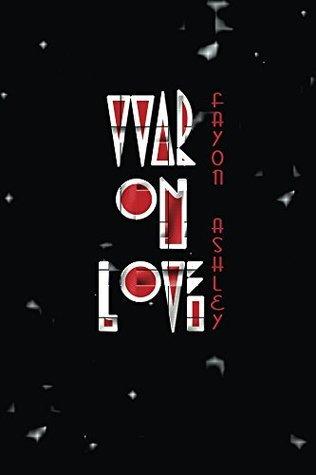War on Love Fayon D Ashley