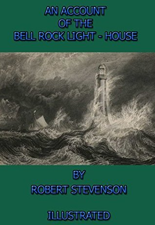 AN ACCOUNT OF THE BELL ROCK LIGHT-HOUSE: DURING A STORM FROM THE NORTH EAST  by  Robert  Stevenson