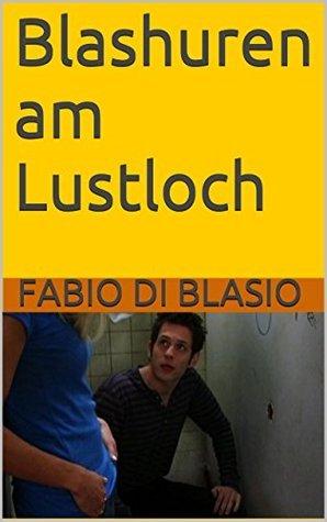 Blashuren am Lustloch by Fabio di Blasio | PDF, EPUB, FB2