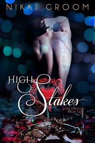 High Stakes (The Kingdom Book 2)  by  Nikki Groom