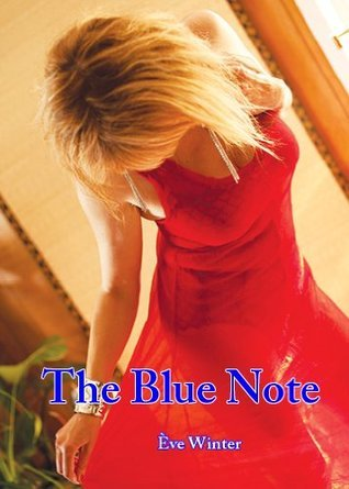 The Blue Note: Electronic Erotica Ève Winter