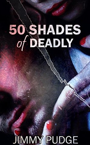 Fifty Shades of Deadly Jimmy Pudge