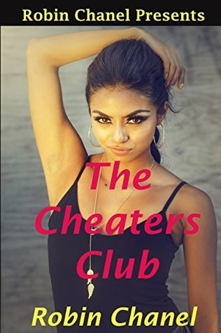 The Cheaters Club  by  Robin Chanel