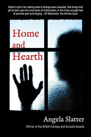 Home and Hearth  by  Angela Slatter