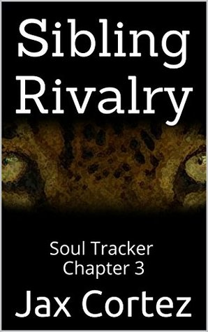 Sibling Rivalry: Soul Tracker chapter 3 Jax Cortez