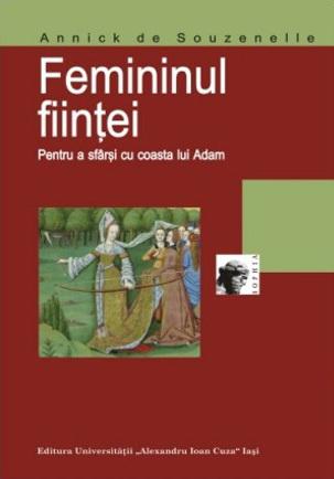 Femininul fiinţei: pentru a sfârşi cu coasta lui Adam  by  Annick de Souzenelle