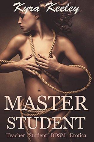 Master Student: Teacher Student BDSM Erotica Kyra Keeley