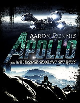 Apollo: A Lokians Short Story  by  Aaron Dennis