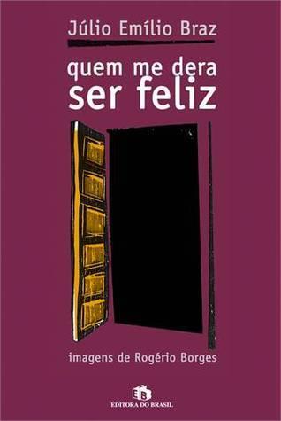 Quem me dera ser feliz  by  Júlio Emílio Braz