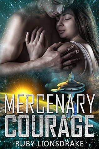 Mercenary Courage (Mandrake Company, #5)  by  Ruby Lionsdrake