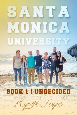 Santa Monica University: Undecided (SMU, #1)  by  Mysti Jaye