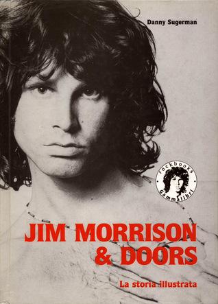 Jim Morrison & Doors: La storia illustrata  by  Danny Sugerman