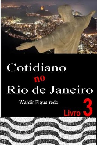Cotidiano no Rio de Janeiro  by  Waldir Figueiredo