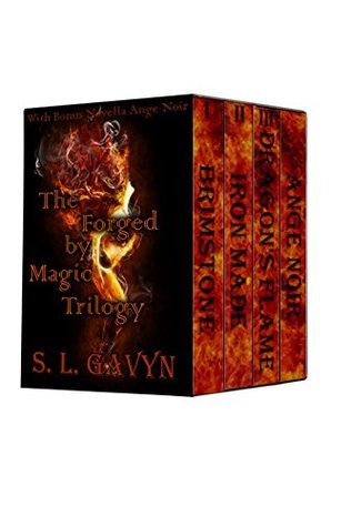 The Forged  by  Magic Trilogy by S.L. Gavyn