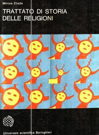 Trattato di storia delle religioni Mircea Eliade