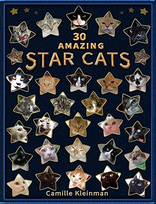 30 Amazing Star Cats: Poems about Very Special Cats Camille Kleinman