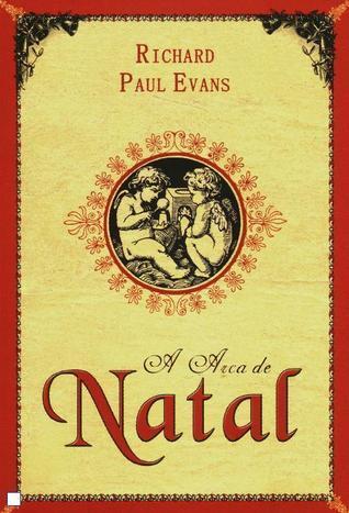 A Arca de Natal Richard Paul Evans