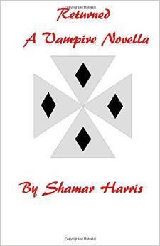 Returned: A Vampire Novella  by  Shamar Harris