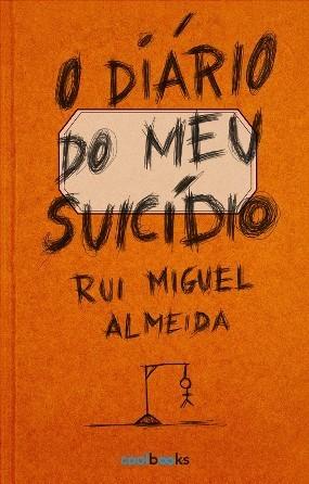 O Diário do Meu Suicídio  by  Rui Miguel Almeida