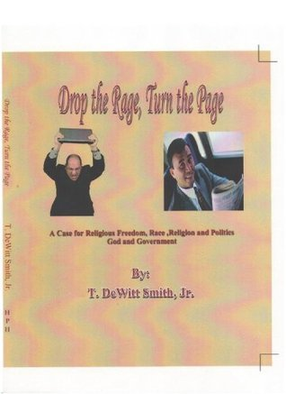 Drop the Rage, Turn The Page  by  T. DeWitt Smith Jr.