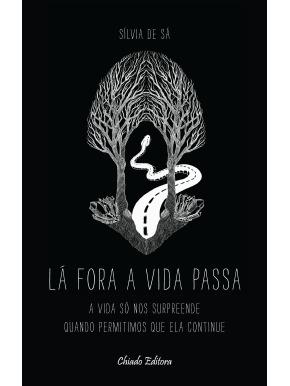 Lá Fora a Vida Passa  by  Sílvia de Sá