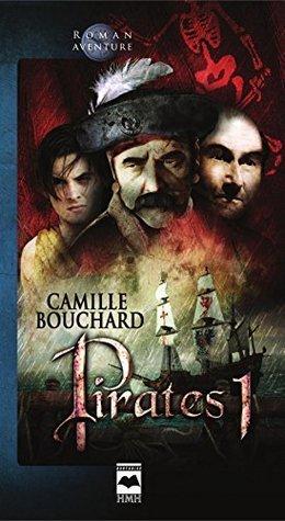 Pirates T1: Lîle de la Licorne Camille Bouchard