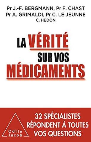 La Vérité sur vos médicaments André Grimaldi