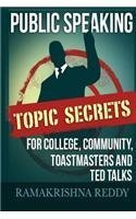 Public Speaking Topic Secrets for College, Community, Toastmasters and Ted Talks Ramakrishna Reddy