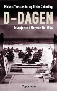 D-dagen : Den allierte invasjonen i Normandie 1944  by  Michael Tamelander