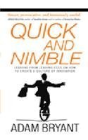 Quick and Nimbl: Lessons from Leading Ceos on How to Create a Culture of Innovation Adam Bryant