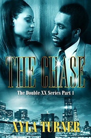 The Chase (The Double XX, #1) Xyla Turner