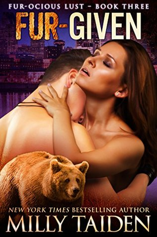 Fur-given (Furocious Lust Shorts #3)  by  Milly Taiden