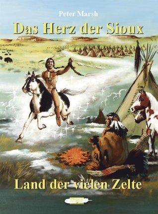 Land der vielen Zelte (Das Herz der Sioux 2) Peter Marsh