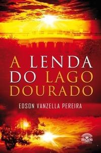 A Lenda do Lago Dourado  by  Edson Vanzella Pereira