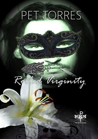 Robbed Virginity (Tigers Obsession, #2)  by  Pet Torres