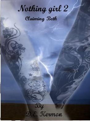 Claiming Beth (Nothing Girl #2) D.E. Kermon