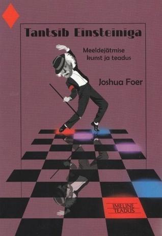 Tantsib Einsteiniga meeldejätmise kunst ja teadus Joshua Foer