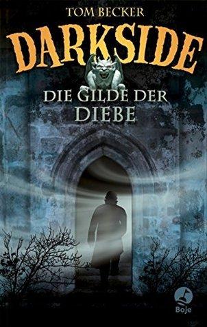 Darkside - Die Gilde der Diebe  by  Tom Becker