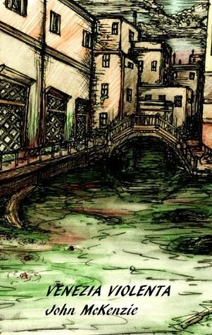 Venezia Violenta John McKenzie