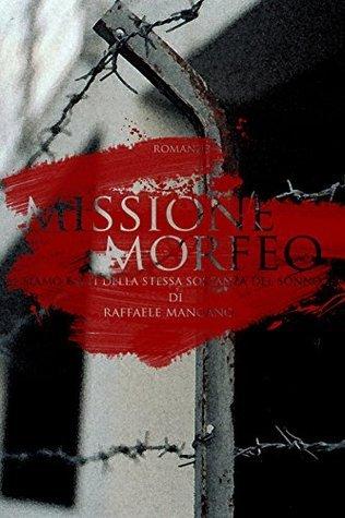 Missione Morfeo: Siamo fatti della stessa sostanza del sonno Raffaele Mangano